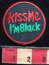 Old School KISS ME I'M BLACK Patch 1980s / 1990s Era 72Y7