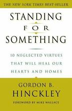 Standing for Something: 10 Neglected Virtues That Will Heal Our Hearts and Home