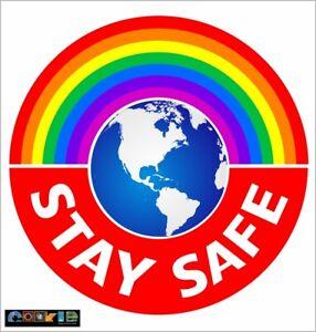Rainbow  stay safe Sticker - 190mm x 190mm   - NON PROFITABLE - No. 94