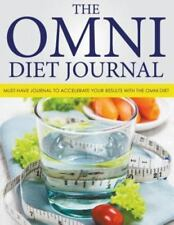 The Omni Diet Journal : Must-Have Journal to Accelerate Your Results with the...