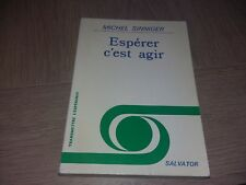 ESPERER C'EST AGIR / MICHEL SINNIGER ( Personnalisé - Signé )