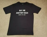 Buy Me Another Beer You're Still Ugly 100% Cotton T Shirt