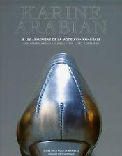Karine Arabian: The Armenians in Fashion 17th-21st Centuries