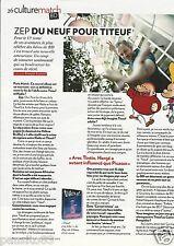 Coupure de presse Clipping 2012 ZEP du neuf pour Titeuf  (1 page)