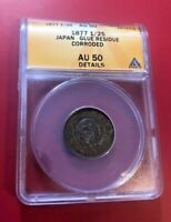 Yr 10 (1877) Japan 1/2 DRAGON Sen ANACS AU 50 DEAILS GLUE RESIDE CORRODED