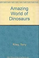 Amazing World Of Dinosaurs Hardcover Terry Riley