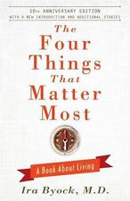 The Four Things That Matter Most - 10th Anniversary Edition: A Book About Living