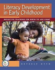 Literacy Development in Early Childhood: Reflective Teaching for Birth to Age Ei