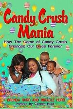 NEW Candy Crush Mania: How The Game of Candy Crush Changed Our Lives Forever
