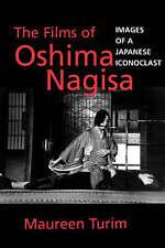 The Films of Oshima Nagisa: Images of a Japanese Iconoclast by Maureen Turim...