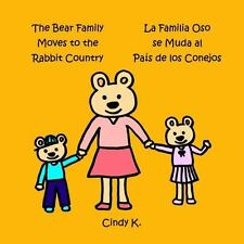 The Bear Family Moves to the Rabbit Country by Chiyoko Gueler and Cindy K....