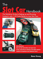 The Slot Car Handbook: The Definitive Guide to Setting-Up and Running Scalextric