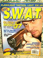 SWAT 5/2004~GLOCK 37~KEL-TEC P-3AT~KIMBER ULTRA RCP 45~ROCK RIVER GOVT CARBINE