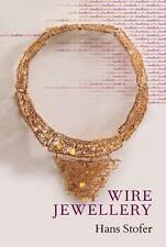 Wire Jewellery (Jewellery Handbooks) by Stofer, Hans