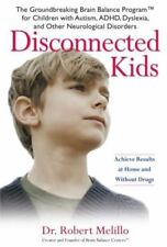 Disconnected Kids: The Groundbreaking Brain Balance Program for Children with Au