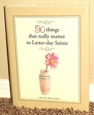 50 THINGS THAT REALLY MATTER TO LATTER DAY SAINTS by Britney Rule 1ED LDS MORMON