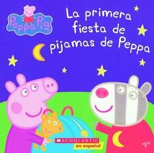 LA PRIMERA FIESTA DE PIJAMAS DE PEPPA / PEPPA'S FIRST SLEEPOVER - SCHOLASTIC INC