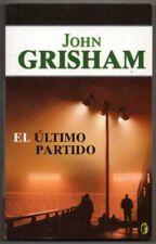 EL ULTIMO PARTIDO - JOHN GRISHAM