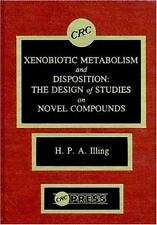 Xenobiotic Metabolism and Disposition: The Design of Studies on Novel Compounds