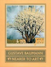 Gustave Baumann        Nearer to Art          Martin Krause        2015