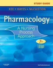 Study Guide for Pharmacology : A Nursing Process Approach by Joyce LeFever Kee,