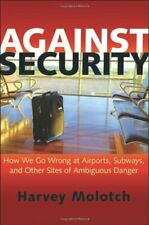 Against Security  How We Go Wrong at Airports  Subways  and Other Sit