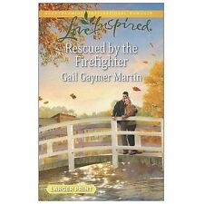 Love Inspired, Rescued By The Firefighter by Gail Gaynor Martin