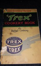 Trex Cookery Book for Better Cooking ~ 100 Ever... - Acceptable - Paperback