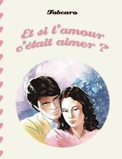 Et si l'amour c'était aimer ? — Fabcaro Six Pieds Sous terre