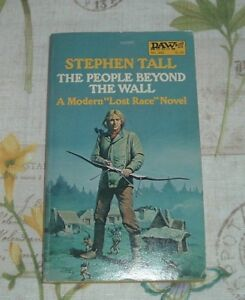 1980 THE PEOPLE BEYOND THE WALL Lost Race Stephen Tall Gino D'Achille DAW BOOKS