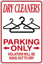 Dry Cleaners Parking Violators Hang Out Dry 12x18 Aluminum Metal Sign