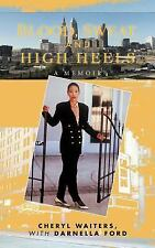 Blood, Sweat, and High Heels by Cheryl Waiters (2011, Hardcover)