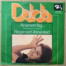 7'Dalida  >An jenem Tag(Those were the days)/Regenzeit-Tränenleid< Germany