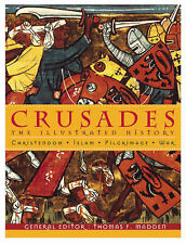 Crusades: The Illustrated History - Christendom, Islam, Pilgrimage, War, Accepta