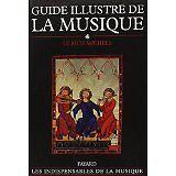 Ulrich Michels - Guide illustré de la musique, tome 1 - 2000 - Broché