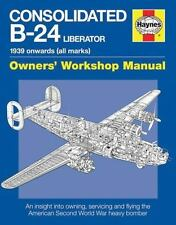 HAYNES CONSOLIDATED B-24 LIBERATOR OWNER'S WORKSHOP MANUAL