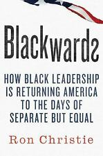 Blackwards: How Black Leadership Is Returning America to the Days of S-ExLibrary