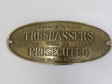 Brass Plaque,Sign,Vintage New Old Stock Trespassers Humorous Quote