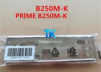 NEW IO I/O SHIELD back plate BLENDE BRACKET for ASUS PRIME B250M-K