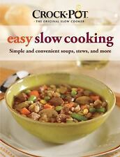 Crock-Pot® the Original Slow Cooker Easy Slow Cooking : Simple and Convenient