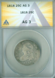 1818 Capped Bust Quarter ANACS AG-3 FREE S/H (2127102)
