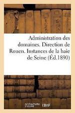 Administration des Domaines. Direction de Rouen. Instances de la Baie de...