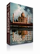 The World's Great Wonders: How They Were Made and Why They are Amazing by Lonely