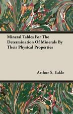 Mineral Tables for the Determination of Minerals by Their Physical Properties...