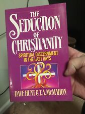 The Seduction Of Christianty By Dave Hunt. PB 1986