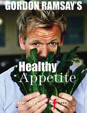 Gordon Ramsay's Healthy Appetite by Gordon Ramsay (Hardback, 2008)