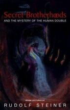Secret Brotherhoods : And the Mystery of the Human Double by Rudolf Steiner (20…