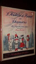 L'HISTOIRE DE FRANCE EN CHANSONS - J. Fragerolle P. d'Anjou - Ill. J. Touchet