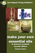 Make Your Own Essential Oils and Skincare Products by Daniel Coaten (2013,...