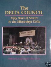 THE DELTA COUNCIL 50 YEARS OF SERVICE MISSISSIPPI DELTA